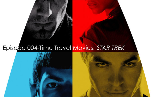 Episode 004-Time Travel Movies: STAR TREK