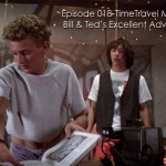 Bill & Ted's Excellent Adventure Podcast