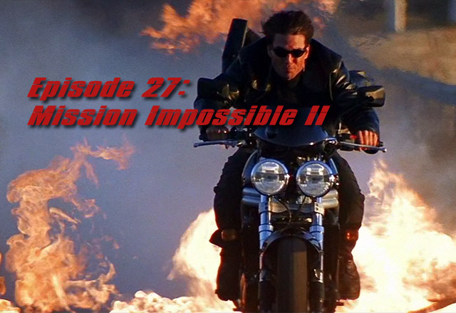 Episode 027-Mission Impossible II