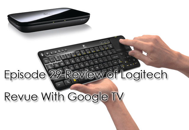 CTC 029-Logitech Revue With Google TV Review